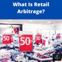 What Is Retail Arbitrage
