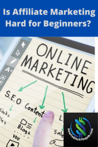 Is Affiliate Marketing Hard for Beginners?